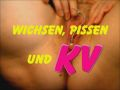 Wichsen, Pissen & KV